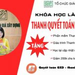 Khóa học Thanh quyết toán thực hành phần mềm Quyết toán GXD